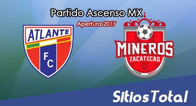 Atlante vs Mineros de Zacatecas en Vivo – Jornada 7 Apertura 2017 Ascenso MX – Viernes 8 de Septiembre del 2017