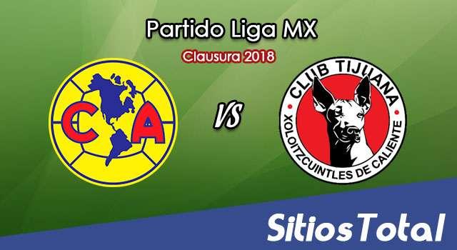 América vs Xolos Tijuana en Vivo – Liga MX – Sábado 24 de Febrero del 2018
