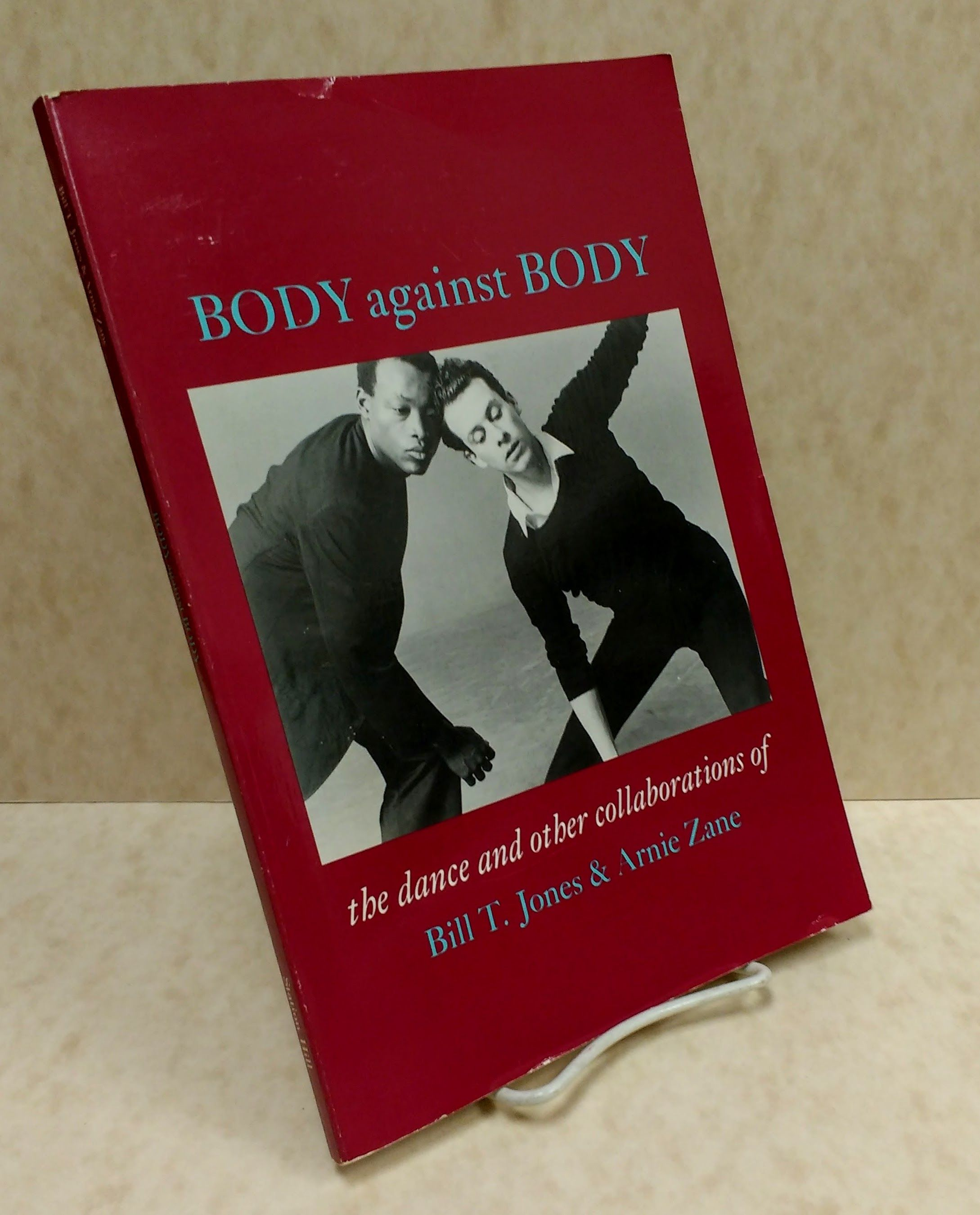 Image for Body Against Body: The Dance and Other Collaborations of Bill T. Jones & Arnie Zane