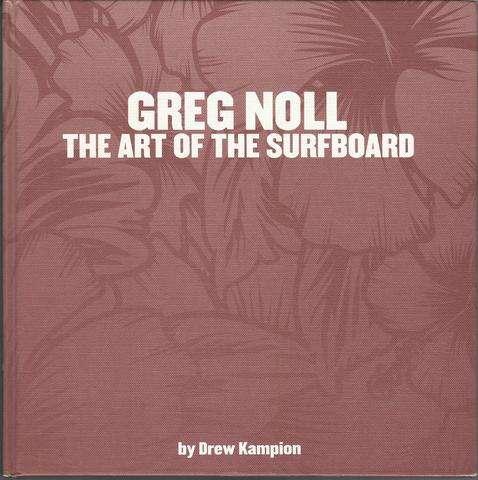 Greg Noll: The Art Of The Surfboard, Kampion, Drew