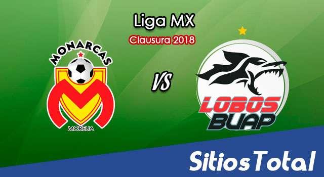 Monarcas Morelia vs Lobos BUAP en Vivo – Liga MX – Viernes 16 de Febrero del 2018