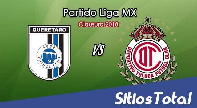 Querétaro vs Toluca en Vivo – Liga MX – Sábado 24 de Febrero del 2018
