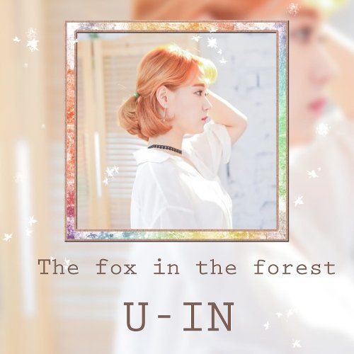 Download U-in - 숲속의 여우 (The Fox in the Forest) Mp3