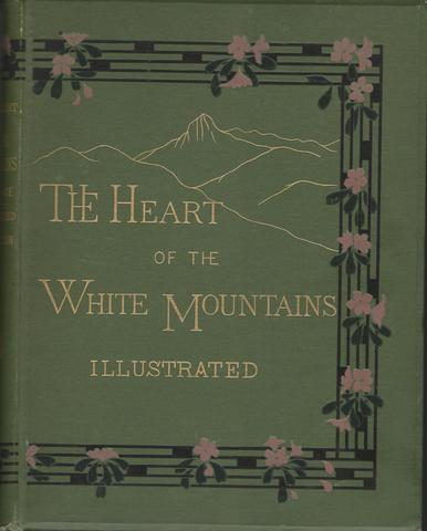 The Heart of the White Mountains: Illustrated, Drake, Samuel Adams