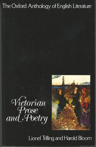 The Oxford Anthology of English Literature: Volume V: Victorian Prose and Poetry