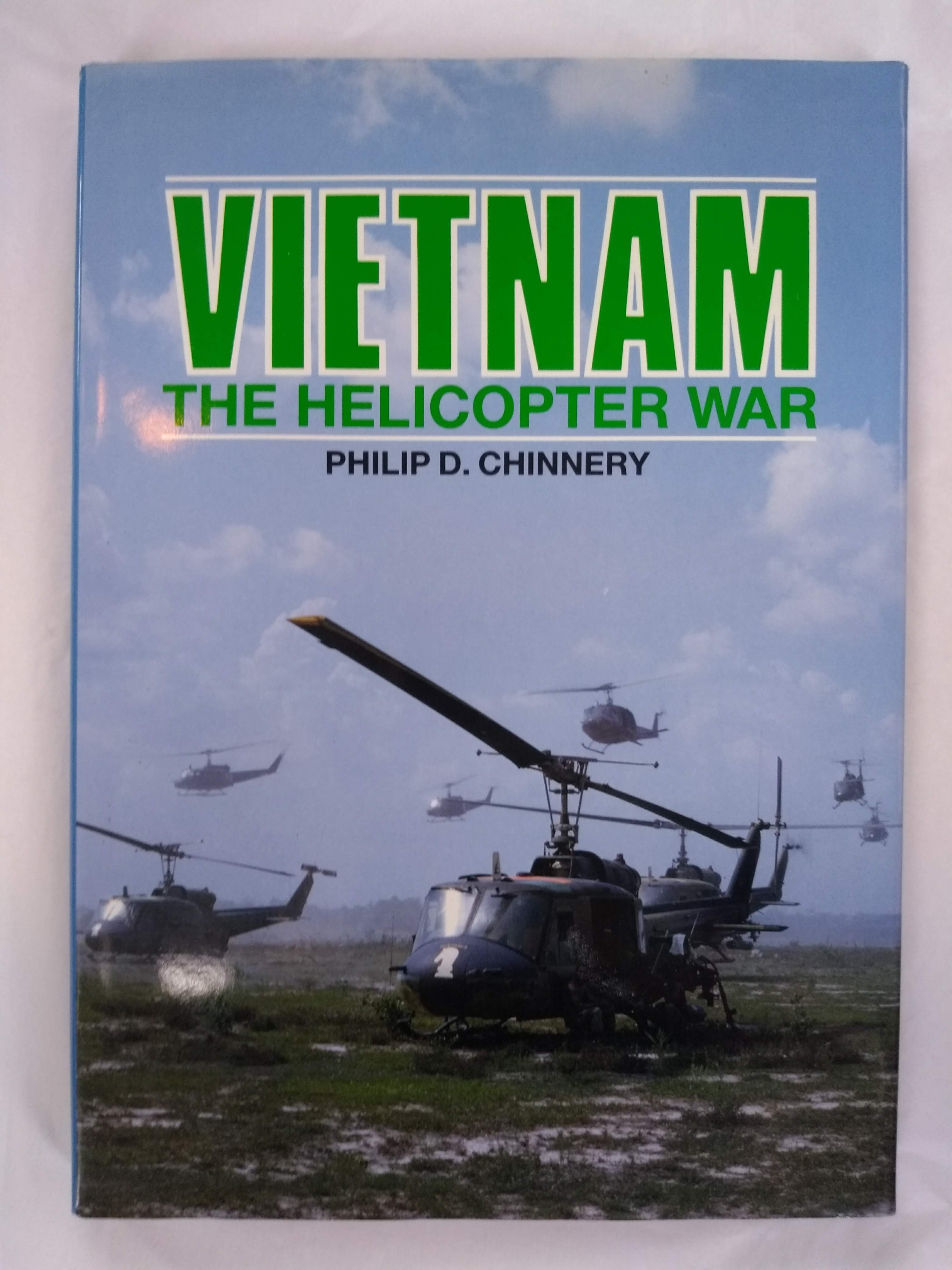 Vietnam: The Helicopter War, Chinnery, Philip D.