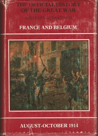 Official History of the Great War; Military Operation: France and Belgium, August- October 1914, Edmonds, James E.