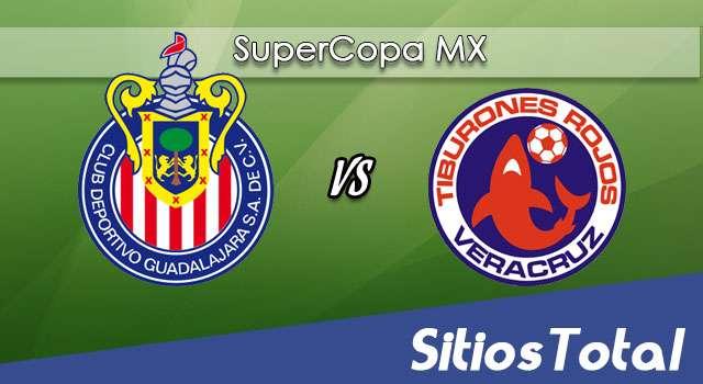 Chivas vs Veracruz en Vivo – Online, Por TV, Radio en Linea, MxM – SuperCopa MX