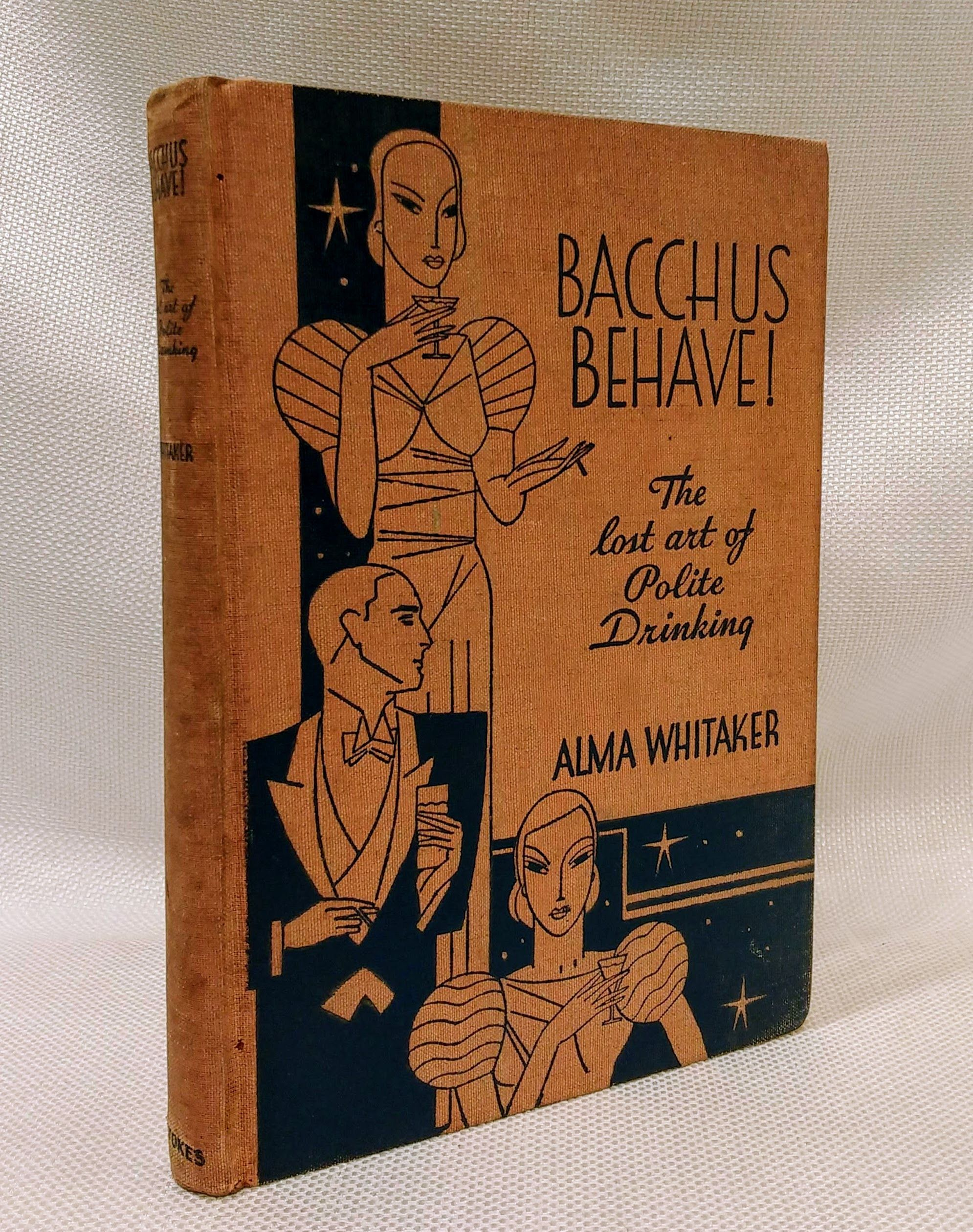 Bacchus behave!: The lost art of polite drinking,, Whitaker, Alma Fullford
