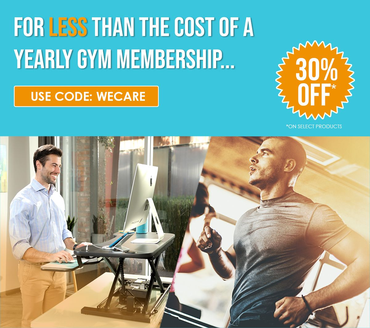 For less than the cost of a yearly gym membership...  30% OFF - USE CODE: WECARE