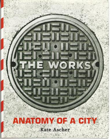 The Works: Anatomy of a City, Ascher, Kate