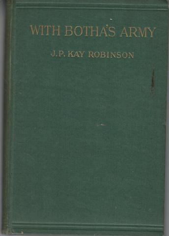With Botha's Army South African Army HC 1st Publication 1916, J.P. Kay Robinson