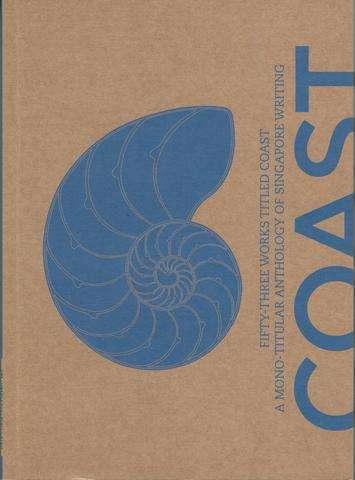 Coast Mono-Titular Anthology of Singapore Writing, Daren Shiau & Wei Fen Lee