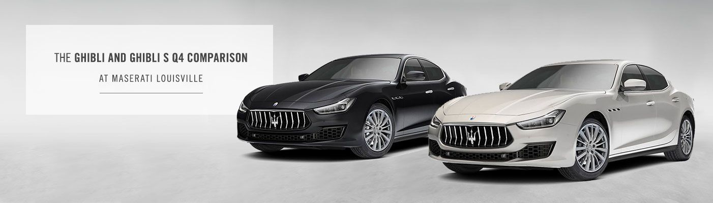 Maserati Ghibli and Ghibli S Q4 Comparison