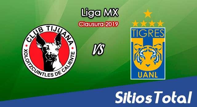 Ver Xolos Tijuana vs Tigres en Vivo – Clausura 2019 de la Liga MX