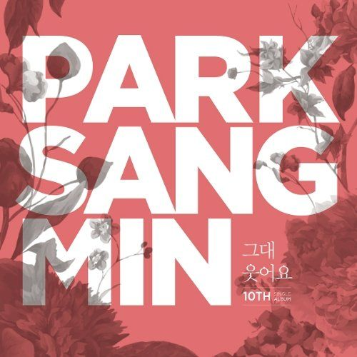 Download Park Sang Min - 그대 웃어요 Mp3