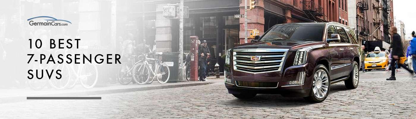 10 Best 7 Passenger Suvs 2019 Comparison Guide By Germain Cars