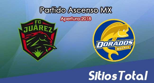 Ver FC Juarez vs Dorados de Sinaloa en Vivo – Ascenso MX en su Torneo de Apertura 2018