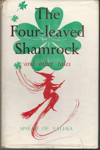 The Four-Leaved Shamrock and Other Stories., De Valera, Sinead, 1878-1975.
