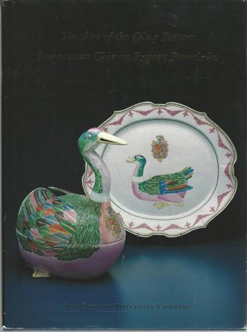 The Art of the Qing Potter: Important Chinese Export Porcelain (Exhibition October 8 to November 1, 1997), Kaelin, Margaret
