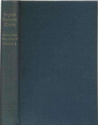 English Ceramic Circle. Transactions. Volume 2. Transactions Nos. 6 - 10. 1938 -1947, Editor
