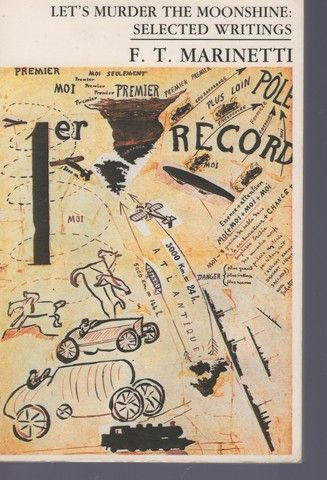 Let's Murder The Moonshine (Sun & Moon Classics, 12), Marinetti, Filippo Tommaso; Flint, R. W.