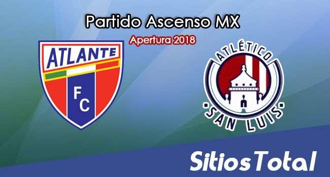 Ver Atlante vs Atlético San Luis en Vivo – Ascenso MX en su Torneo de Apertura 2018