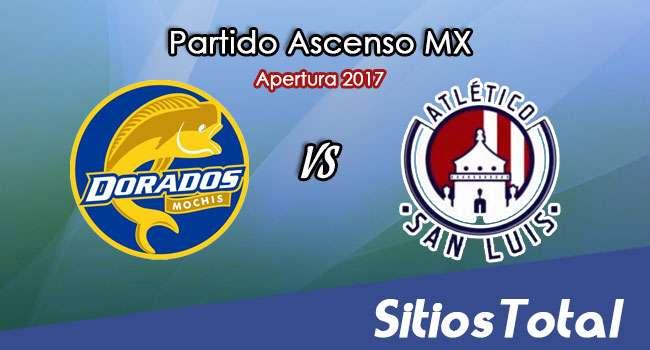 Ver Dorados de Sinaloa vs Atlético San Luis en Vivo – Online, Por TV, Radio en Linea, MxM – Apertura 2017 Ascenso MX