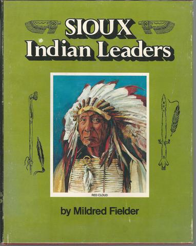Sioux Indian Leaders, Fielder, Mildred