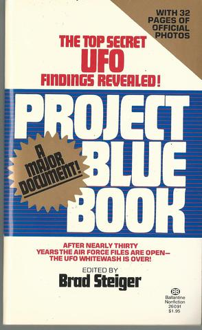 Project Blue Book: The Top Secret UFO Findings Revealed! - A Major Document (With 32 Pages Of Official Photos) by Steiger Brad (1976) Mass Market Paperback