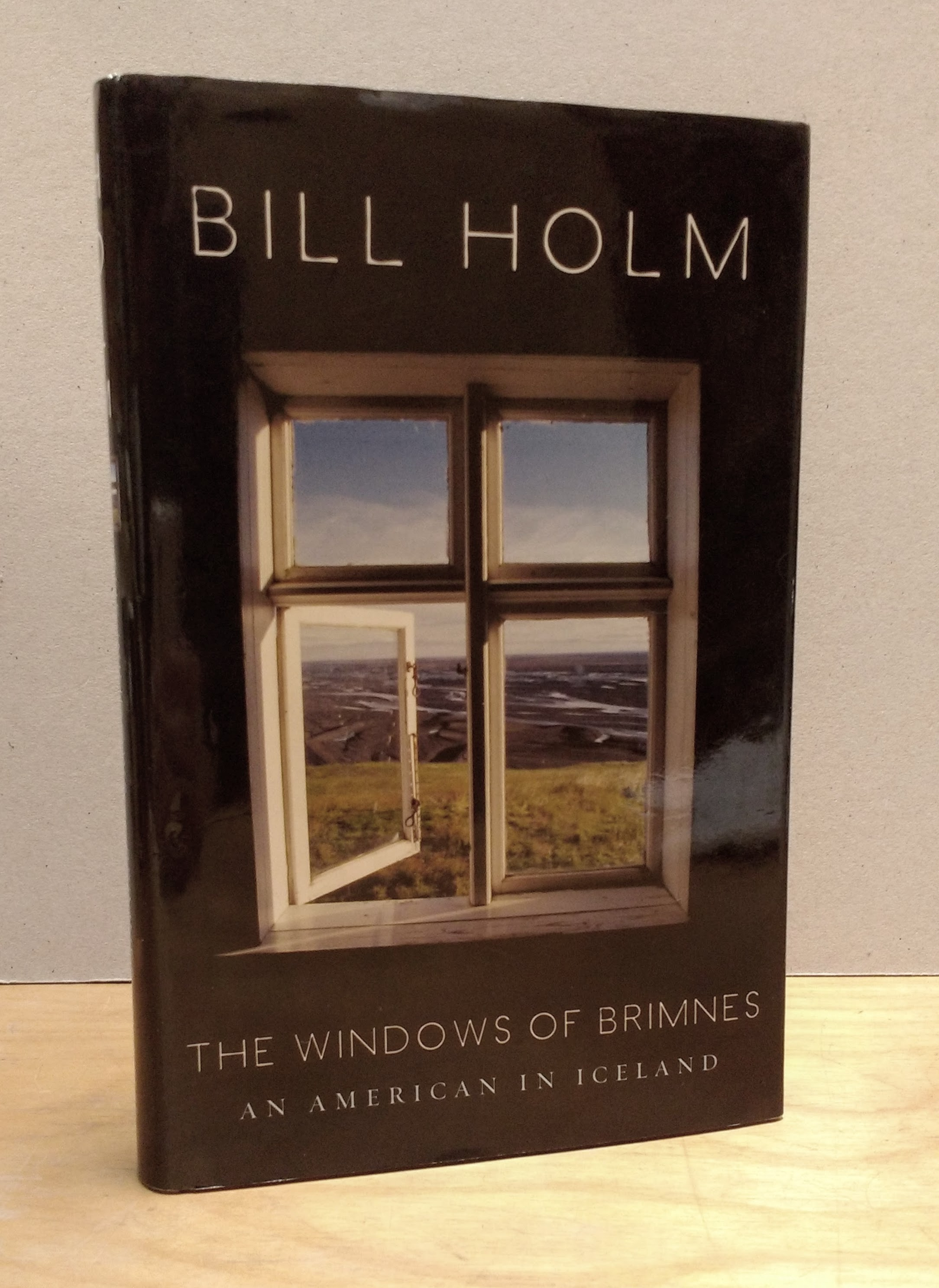 The Windows of Brimnes: An American in Iceland, Holm, Bill