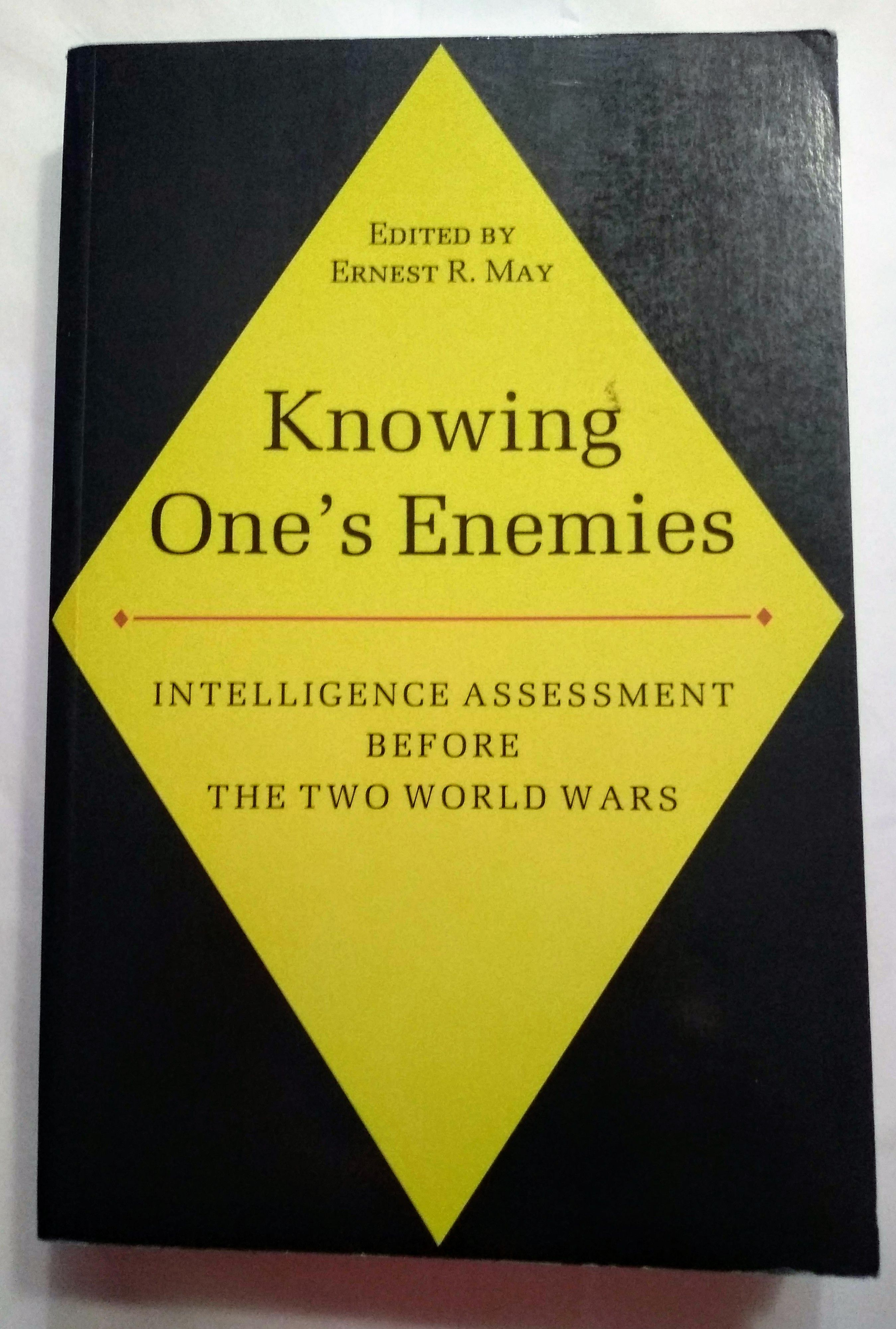 Knowing One's Enemies: Intelligence Assessment Before the Two World Wars