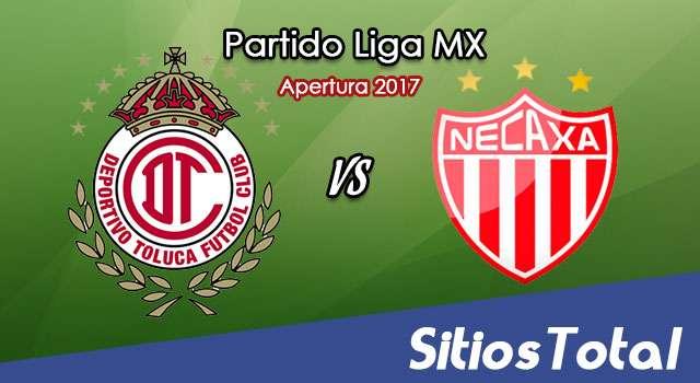 Toluca vs Necaxa en Vivo – Transmisión por TV, Online, Radio en Linea, MxM – Apertura 2017 – Liga MX