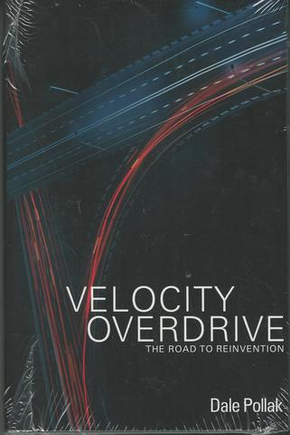 Velocity Overdrive: The Road To Reinvention, Dale Pollak