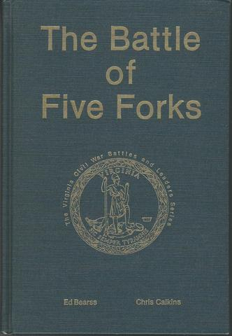 Battle of Five Forks (The Virginia Civil War Battles and Leaders), Bearss, Edwin C.; Calkins, Chris