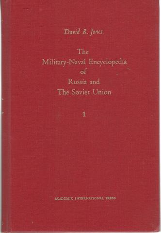 The Military-naval encyclopedia of Russia and the Soviet Union (The Academic International reference series)