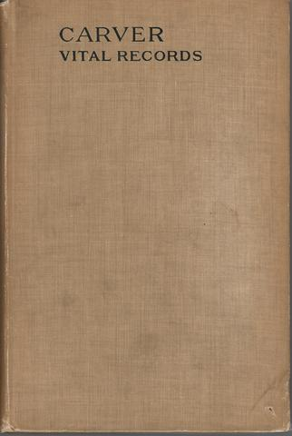 Vital Records of Carver, Massachusetts to the year 1850