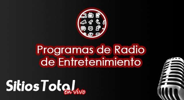 Programas de Radio de Entretenimiento en Vivo