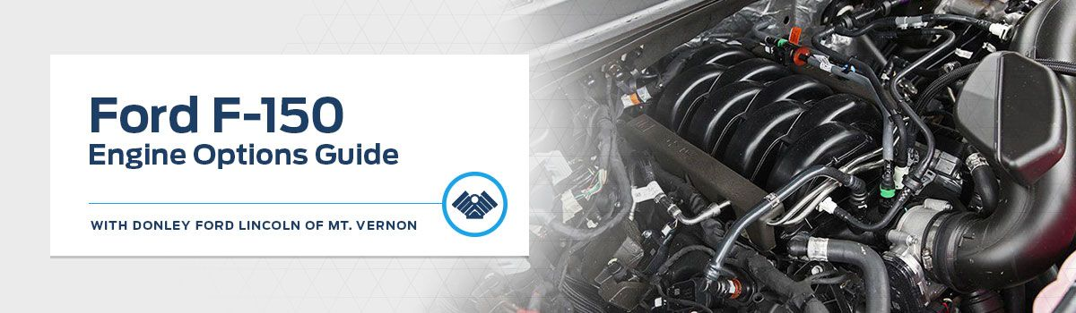 Ford F-150 Engine Guide at Donley Ford Lincoln of Mount Vernon