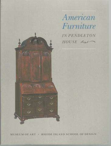 American furniture in Pendleton House, Christopher P Monkhouse; Thomas S. Michie; John M. Carpenter