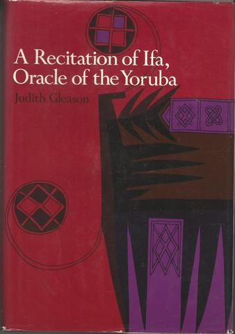 A Recitation of Ifa, Oracle of the Yoruba, Gleason, Judith Illsley