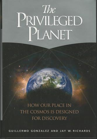 The Privileged Planet: How Our Place in the Cosmos Is Designed for Discovery, Guillermo Gonzalez; Jay Richards