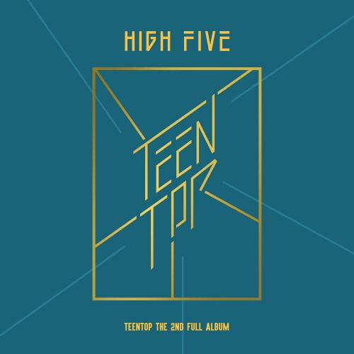 Teen Top - High Five (Full 2nd Album) - Love Is K2Ost free mp3 download korean song kpop kdrama ost lyric 320 kbps