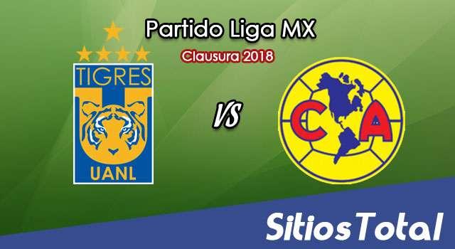 Tigres vs América en Vivo – Liga MX – Sábado 10 de Febrero del 2018