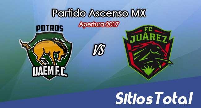 Potros UAEM vs FC Juarez en Vivo – Online, Por TV, Radio en Linea, MxM – Apertura 2017 – Ascenso MX