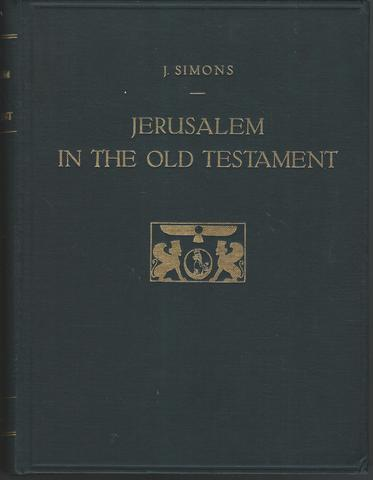 Jerusalem in the Old Testament; Researches and Theories.