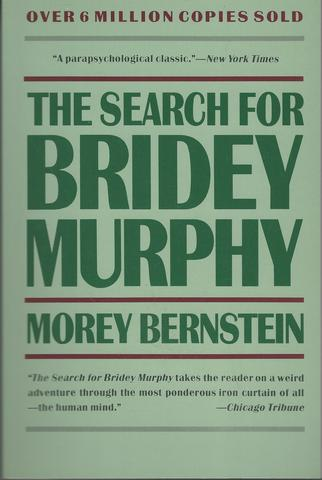 The Search for Bridey Murphy, Bernstein, Morey