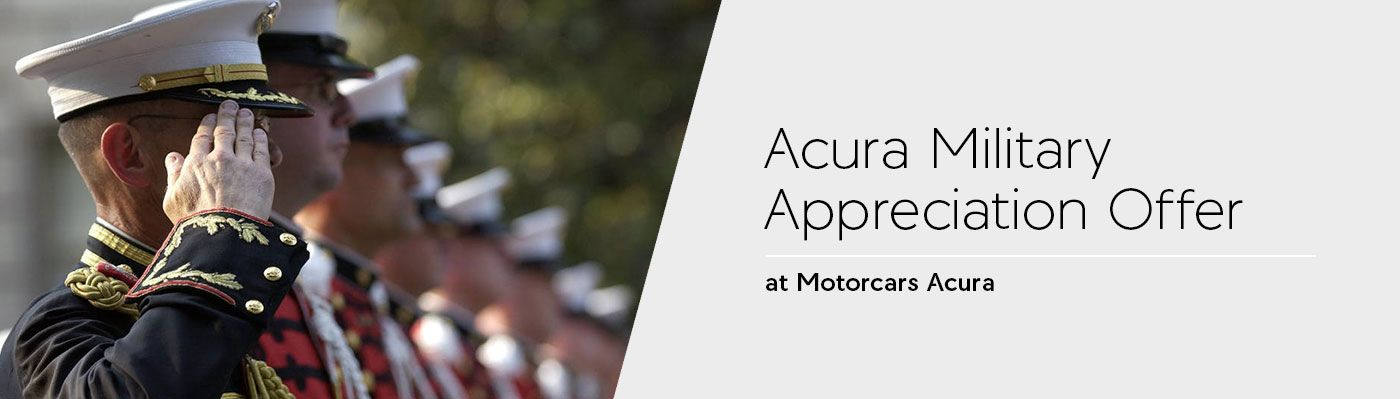 Acura Military Appreciation Offer at Motorcars Acura