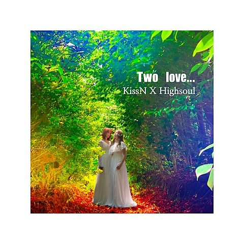 Download KissN, Highsoul - TWO LOVE Mp3