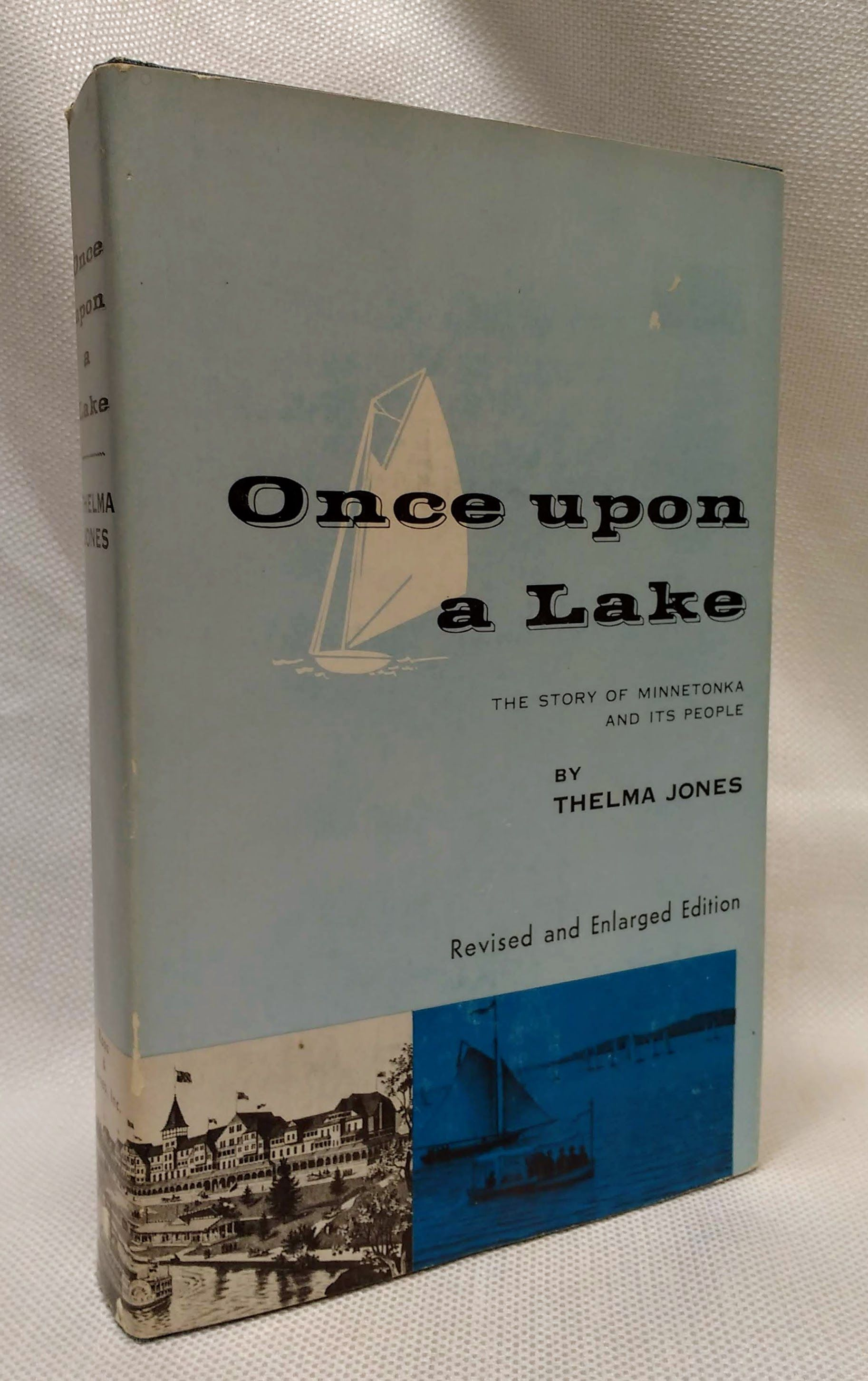 Once Upon a Lake : A History of Lake Minnetonka and It's People, Jones, Thelma